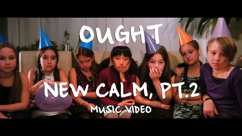 ought-new-calm-video