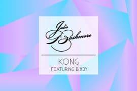 Best Song You've Never Heard #006: Julio Bashmore – Kong feat. Bixby
